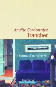 Amélie Cordonnier - Trancher.