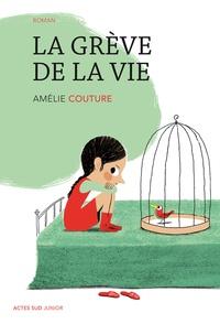 Amélie Couture - La grève de la vie.