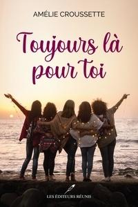 Amélie Croussette - Toujours là pour toi.