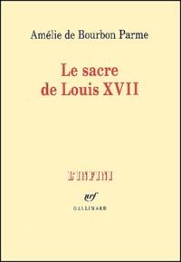 Amélie de Bourbon Parme - Le sacre de Louis XVII.