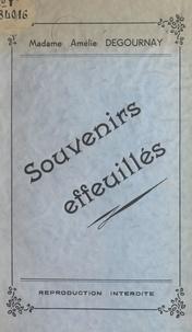 Amélie Degournay - Souvenirs effeuillés.