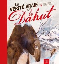 Amélie Delmotte et Julie Wintz-Litty - La vérité vraie sur le dahut.