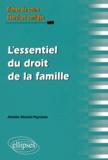 Amélie Dionisi-Peyrusse - L'essentiel du droit de la famille - Fiches de cours et cas pratiques corrigés.