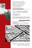 Amélie Dionisi-Peyrusse et Fabienne Jault-Seseke - La nationalité : enjeux et perspectives.