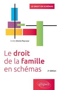 Amélie Dionisi-Peyrusse - Le droit de la famille en schémas.
