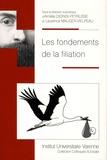 Amélie Dionisi-Peyrusse et Laurence Mauger-Vielpeau - Les fondements de la filiation.