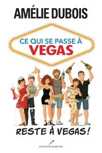 Téléchargeur de livres pour mobile Ce qui se passe à Vegas reste à Vegas! par Amélie Dubois 9782897832780 ePub FB2 PDB in French
