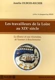 Amélie Dubois-Richir - Les travailleurs de la Loire au XIXe siècle - Le fleuve et ses riverains, de Saumur à Bouchemaine.