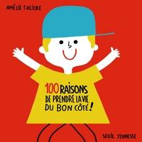 Amélie Falière - 100 raisons de prendre la vie du bon côté !.