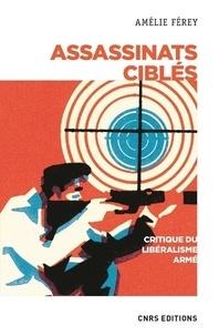 Amélie Férey - Assassinats ciblés - Critique d'un libéralisme armé.