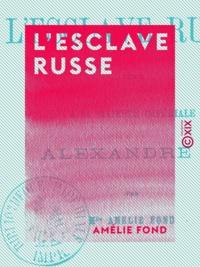 Amélie Fond - L'Esclave russe.