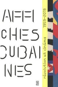 Amélie Gastaut - Affiches cubaines - Cinéma et révolution, 1959-2019.