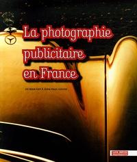 Amélie Gastaut - La photographie publicitaire en France - De Man Ray à Jean-Paul Goude.