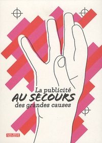 Amélie Gastaut - La publicité au secours des grandes causes.