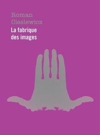Amélie Gastaut - Roman Cieslewicz - La fabrique des images, 2 volumes.