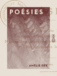 Amélie Gex - Poésies - Le Poème de l'année - Cris dans l'ombre - Échos épars - Nouvelles paroles sur de vieux airs - En fermant le livre.