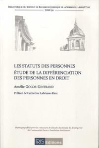 Amélie Gogos-Gintrand - Les statuts des personnes - Etudes de la différenciation des personnes en droit.