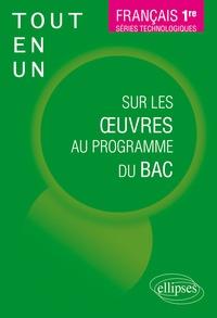 Amélie Goutaudier - Tout-en-un sur les oeuvres au programme du Bac Français 1re séries technologiques.