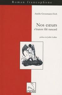 Amélie Grossmann-Etoh - Nos coeurs s'étaient filé rancard.