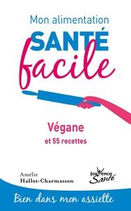 Végane et 55 recettes - Amélie Hallot-Charmasson  
