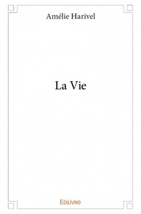 Amélie Harivel - La vie.