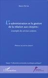 Amélie Hattab - L'e-administration et la gestion de la relation aux citoyens - L'exemple des services scolaires.
