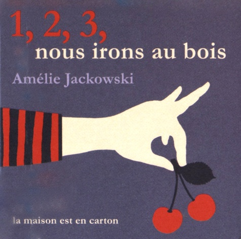 Amélie Jackowski - 1, 2, 3, nous irons au bois.