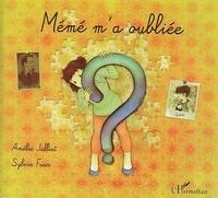 Amélie Jalliet et Sylvie Faur - Mémé m'a oubliée.
