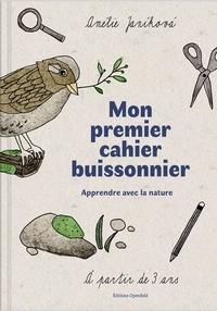 Amélie Janíková - Mon premier cahier buissonnier - Apprendre avec la nature.