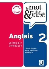 Amélie Josselin-Leray et Christian Bouscaren - Anglais vocabulaire thématique Le mot et l'idée.