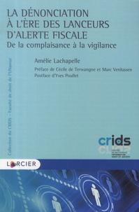 Amélie Lachapelle - La dénonciation à l'ère des lanceurs d'alerte fiscale - De la complaisance à la vigilance.