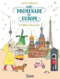 Amélie Laffaiteur - Une promenade en Europe - 15 villes à découvrir.