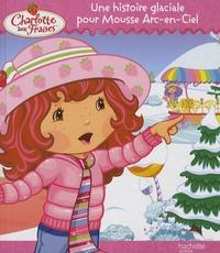 Une histoire glaciale pour Mousse Arc-en-Ciel.pdf