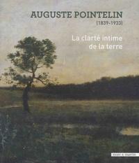 Amélie Lavin et Samuel Monier - Auguste Pointelin (1839-1933) - La clarté intime de la terre.