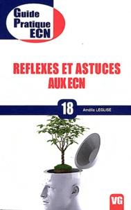 Amélie Léglise - Réflexes et astuces aux ECN.