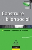 Amélie Marcay - Construire un bilan social - Outil de pilotage et de développement stratégique.