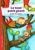Amélie Montplaisir - Le tout petit géant.