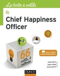 Amelie Motte et Saphia Larabi - La boîte à outils du Chief Happiness Officer.
