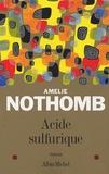 Amélie Nothomb - Acide sulfurique.