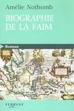 Amélie Nothomb - Biographie de la faim.