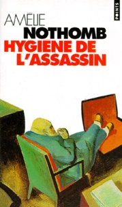 Ebook à téléchargement gratuit pour pc Hygiène de l'assassin par Amélie Nothomb PDF DJVU ePub 9782020254625 (Litterature Francaise)