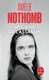 Amélie Nothomb - Hygiène de l'assassin.