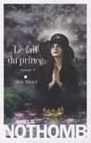 Amélie Nothomb - Le Fait du prince.