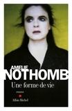 Amélie Nothomb et Amélie Nothomb - Une forme de vie.