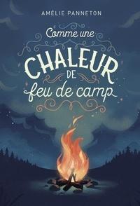 Amélie Panneton - Comme une chaleur de feu de camp.