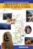 Amélie Peraud et  Collectif - Provence, Alpes, Côte d'Azur, Corse - 29 itinéraires, 300 sites.