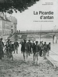 Amélie Peroz - La Picardie d'Antan - A travers la carte postale ancienne.
