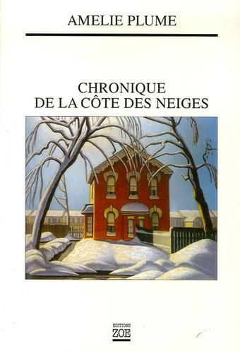 Amélie Plume - Chronique de la Côte des Neiges.