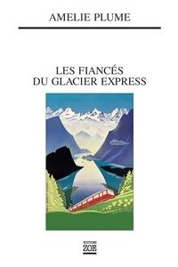 Amélie Plume - Les fiancés du Glacier Express.