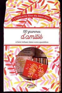 100 grammes d'amitié à faire infuser dans votre quotidien - Amélie Poggi |